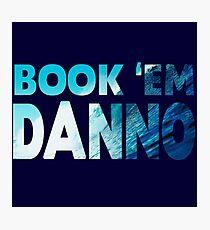 Book 'Em Danno Photographic Print