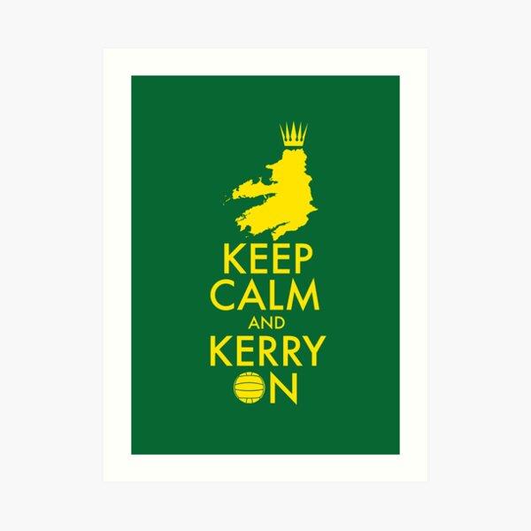 Keep Calm and Kerry On Art Print