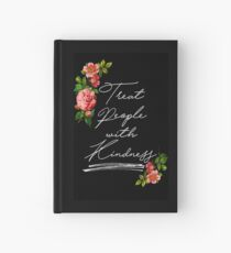 Behandle Menschen mit Freundlichkeit Notizbuch