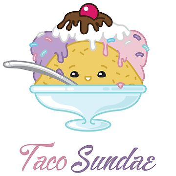 Taco Sundae by VortexDesigns