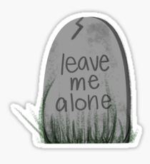 tombstone thoughts - leave me alone Sticker