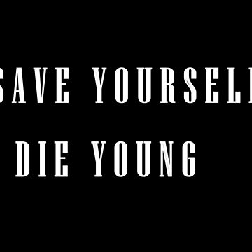 save yourself die young by moon-witch