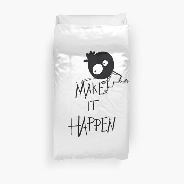 Make it happen - inner voice collection Duvet Cover