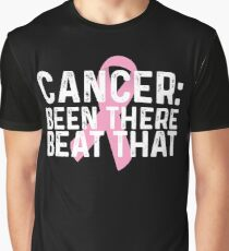 Cancer Been There Beat That Graphic T-Shirt