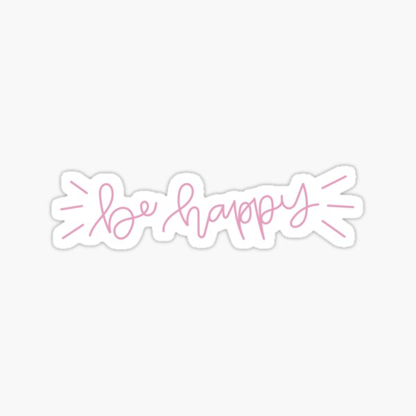 be happy pink Sticker