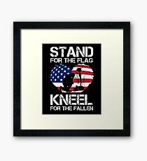 Stand For The Flag, Kneel For The Fallen! Framed Print