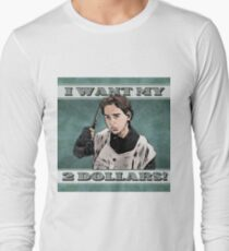 Camiseta de manga larga ¡Quiero mis dos dólares !, Mejor muerto