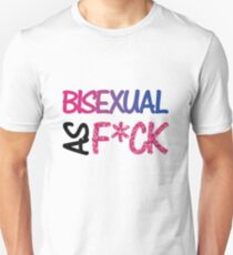Bisexual As F*ck T-Shirt