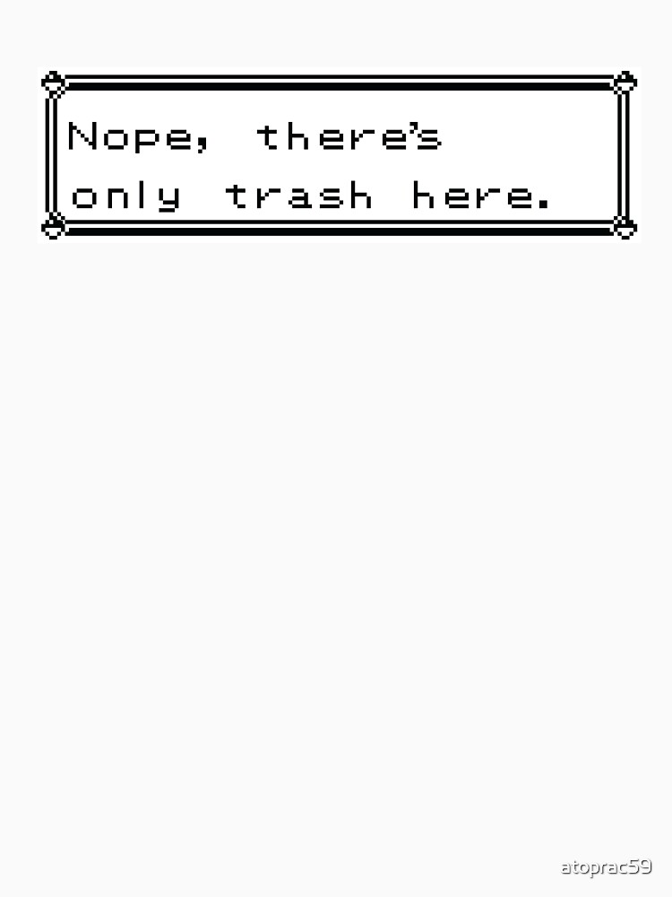 Only Trash Here by atoprac59