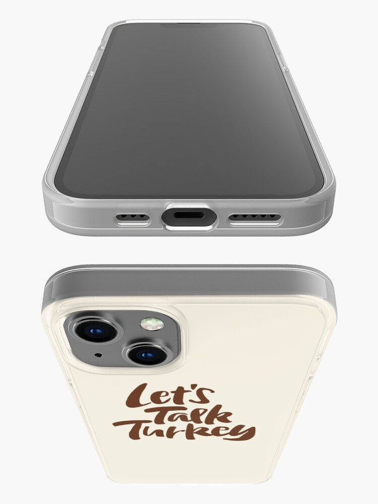 """Alternate view of """"Let's Talk Turkey"""" Thanksgiving Dinner Business Meeting Lettering iPhone Case"""