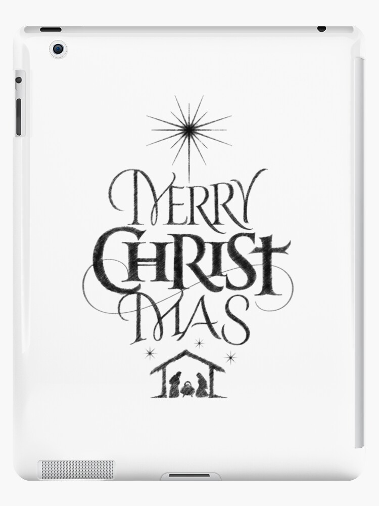 Merry Christmas Calligraphy.Religious Christian Calligraphy Merry Christmas Christ Mas Sketched Jesus Nativity Ipad Case Skin By 26 Characters