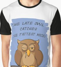 The Late Owl Catches The Fattest Mice Graphic T-Shirt