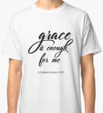 Grace Is Enough Christian design Classic T-Shirt