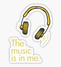 The music is in me Sticker