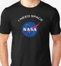 Nasa I need space T-Shirt