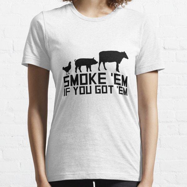 Barbecue Grilling Funny Gif Smoke 'Em If You Got 'Em Essential T-Shirt
