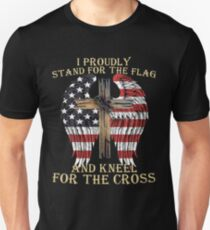 I PROUDLY STAND FOR THE FLAG KNEEL FOR THE CROSS AMERICAN VETERAN T SHIRTS T-Shirt