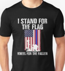 I Stand For The Flag, Kneel For The Fallen Unisex T-Shirt