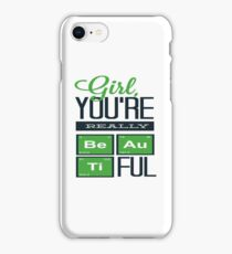 Girl you're really beautiful iPhone Case/Skin