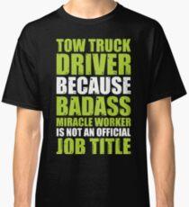 Tow Truck Driver Tshirt Classic T-Shirt