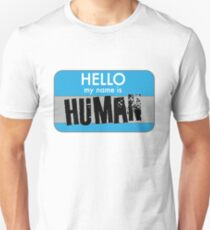 Hello My Name Is Human T-Shirt