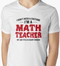 Don't Need A Costume Math Teacher Funny Halloween Men's V-Neck T-Shirt