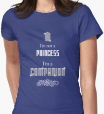 I'm Not A Princess, I'm A Companion T-Shirt
