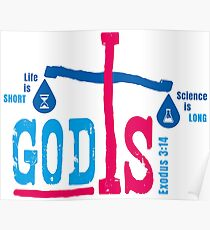 Life is Short Science is Long, GOD IS Poster