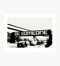 Be Someone - Houston Art Print