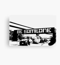 Be Someone - Houston Canvas Print