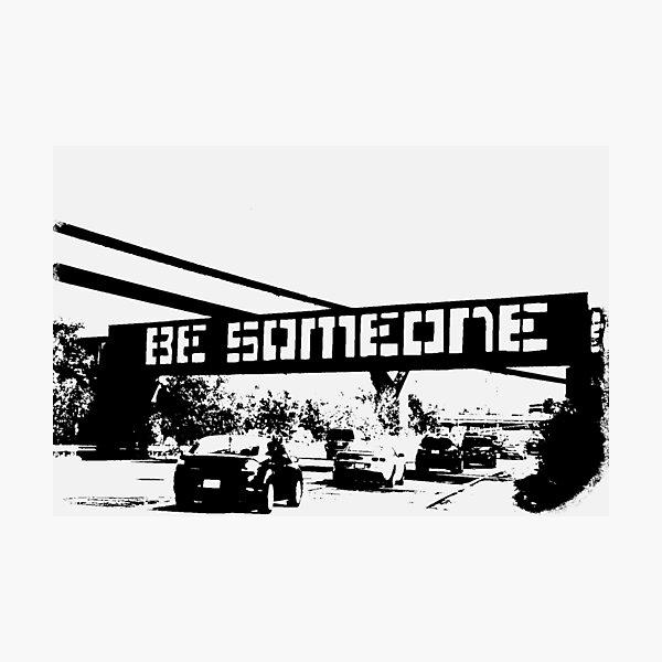 Be Someone - Houston Photographic Print