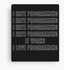 Programming Hate and Programming love Canvas Print