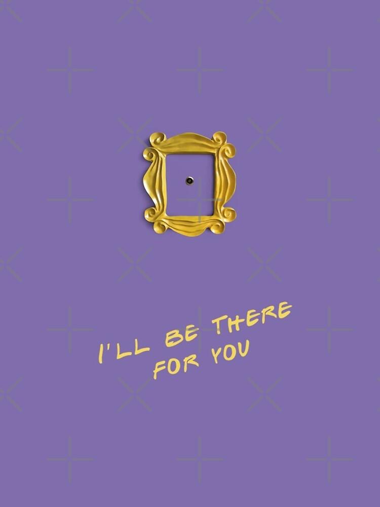 Ich werde für dich da sein von GrybDesigns