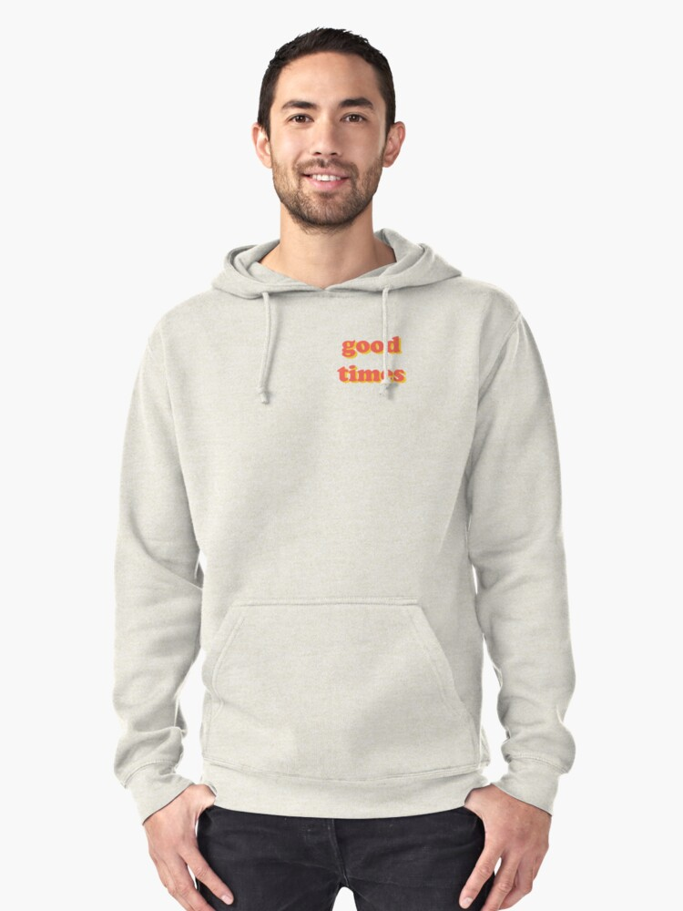 good times Pullover Hoodie Front