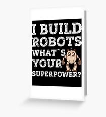 Engineer I Build Robots Science Funny Scientist Greeting Card