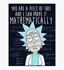 I can prove it Mathematically Photographic Print