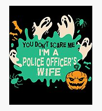 Don't Scare Me I'm A Police Officer's Wife Halloween Costume Photographic Print