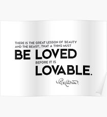 be loved, lovable - g.k. chesterton Poster
