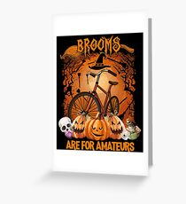 Halloween Costumes Brooms Are For Amateurs Cycling T Shirt Greeting Card