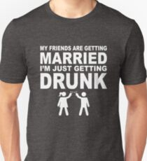 My friends are getting married T-Shirt