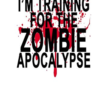 training_for_the_zombie_apocalypse_ by Julianco