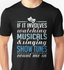 Watch Musicals and Sing Show Tunes T-Shirt