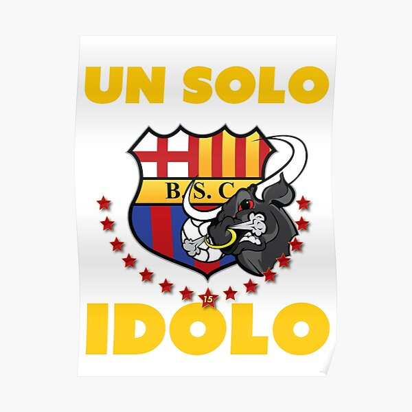 Barcelona Sporting Club Un Solo Idolo Poster By Mqdesigns13 Redbubble