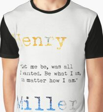 """Let me be, was all I wanted. Be what I am, no matter how I am.""  Graphic T-Shirt"