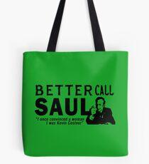 Besserer Anruf Saul (Kevin Costner) Zitat Tote Bag
