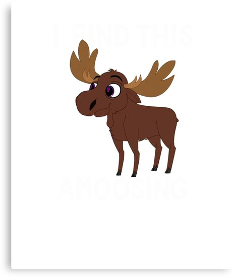 I Find This Amoosing - Funny Moose Amusing Pun  by Reutmor