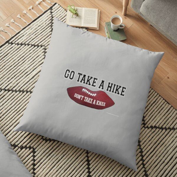 Don't Take a Knee, Go Take a Hike! Floor Pillow