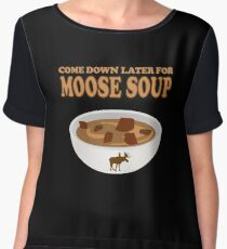Funny Foodie come down later for moose soup Women's Chiffon Top