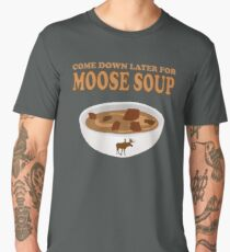Funny Foodie come down later for moose soup Men's Premium T-Shirt