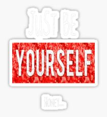 Just Be Yourself Sticker